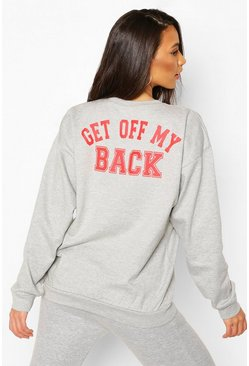 Grey Tall 'Get Off My Back' Slogan Sweat