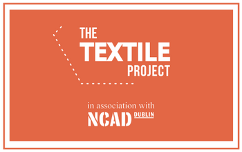 The Textile Project in association with NCAD