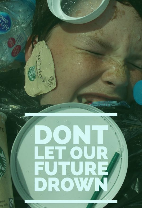 A campaign poster showing a child's face, covered with plastic waste and water, captioned: Don't let our future drown.