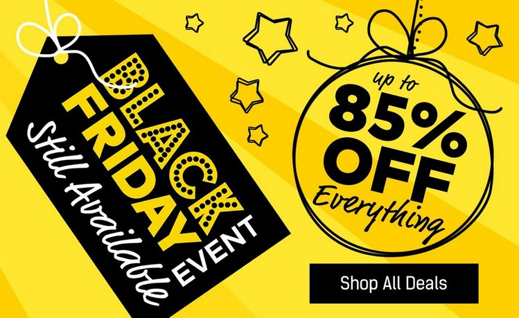 Black Friday Event Still Available - Up To 85% OFF Everything - Shop All Deals