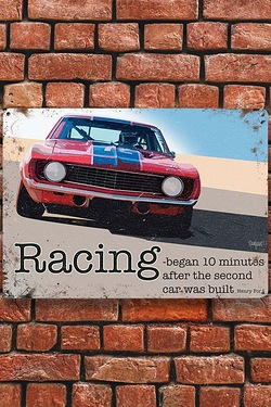 Racing Began 10 Minutes After The Second Car Was Built Metal Sign