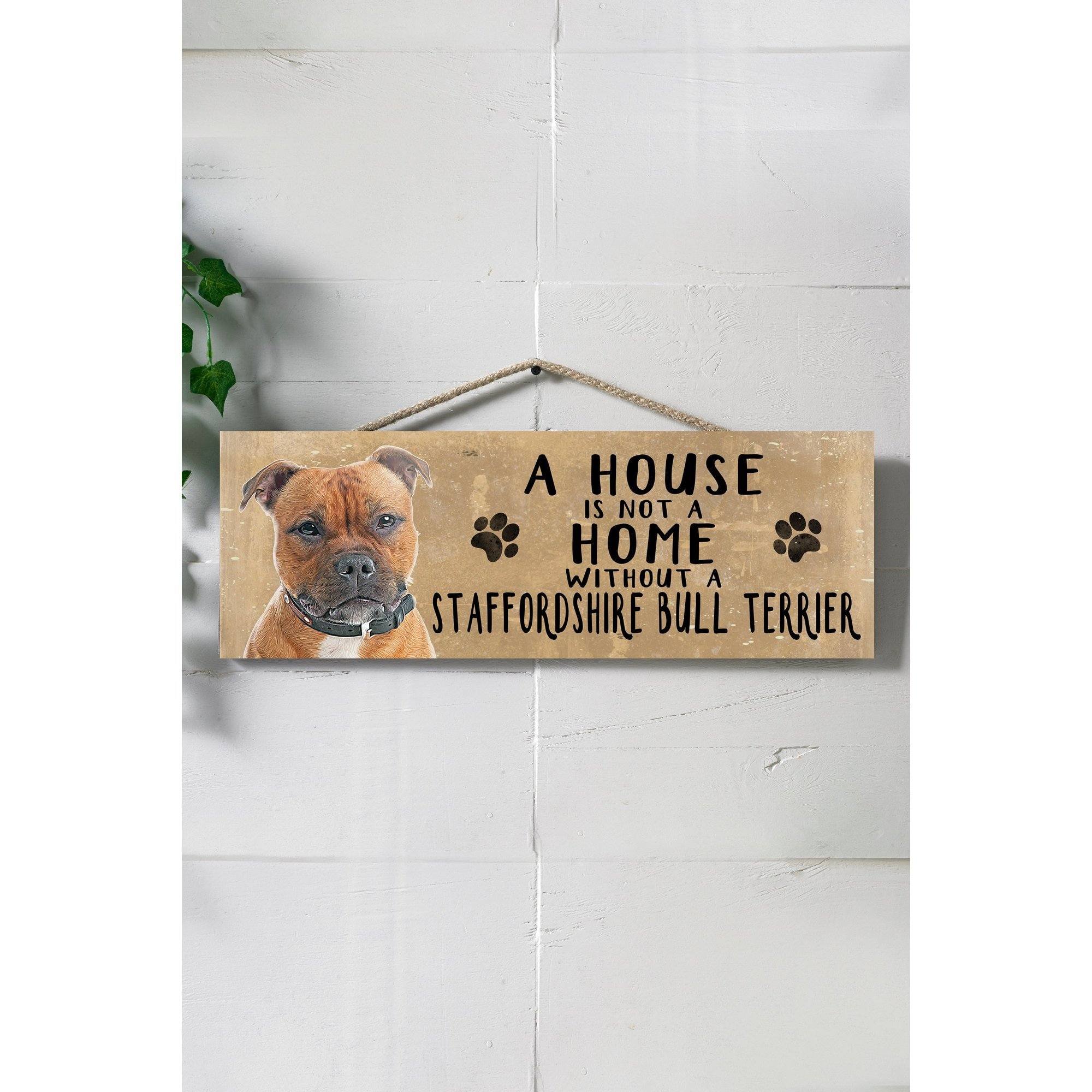 Image of A House is Not a Home Without a Staffie Sign