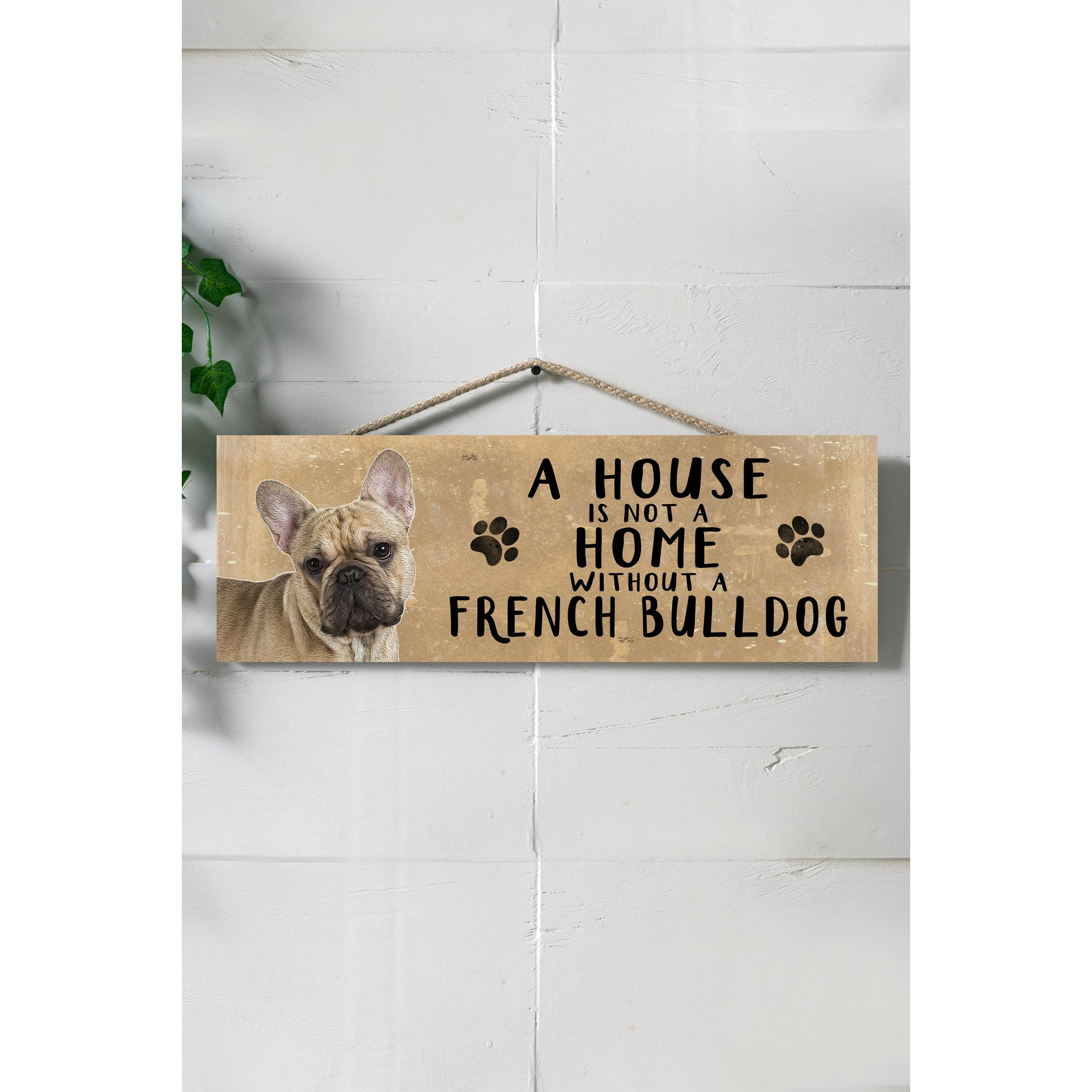 Image of A House is Not a Home Without a French Bulldog Sign