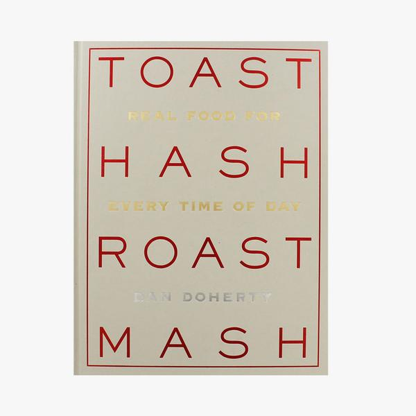 Toast Hash Roast Mash by Dan Doherty