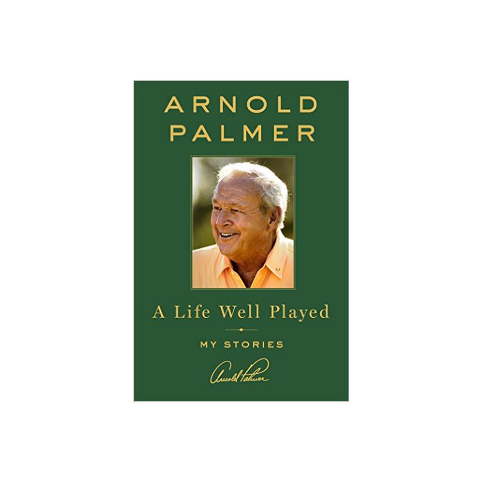 Arnold Palmer A Life Well Played Golf Book