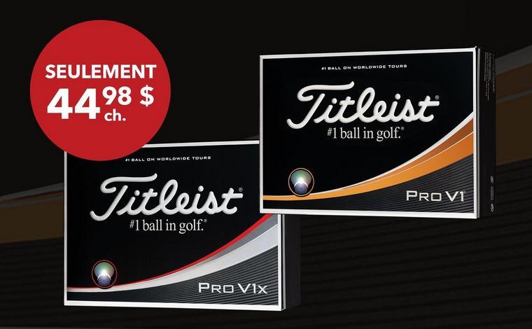 Seulement 44,98 $ Pro V1 ou Pro V1x