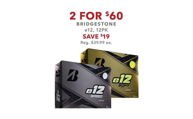 Bridgestone e12, 12pk – 2 for $60