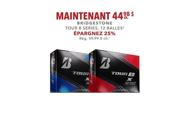 Épargnez 25% sur les Bridgestone Tour B Series, 12 balles - Maintenant 44,98 $