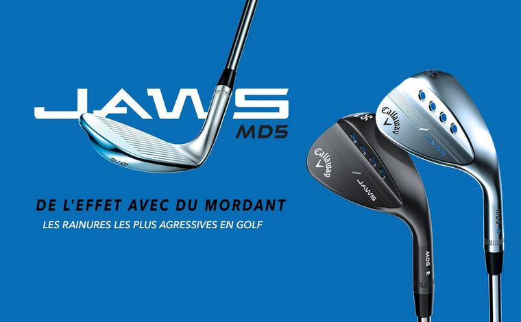 CALLAWAY DÉVOILE SES COCHEURS MD5  JAWS