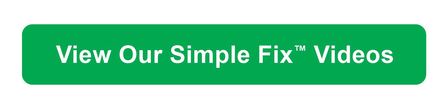 View our Simple Fix videos