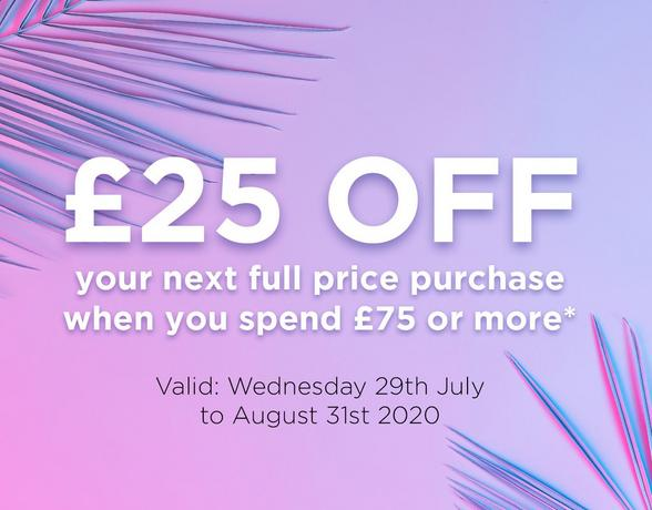 £25 off your next spend of £75