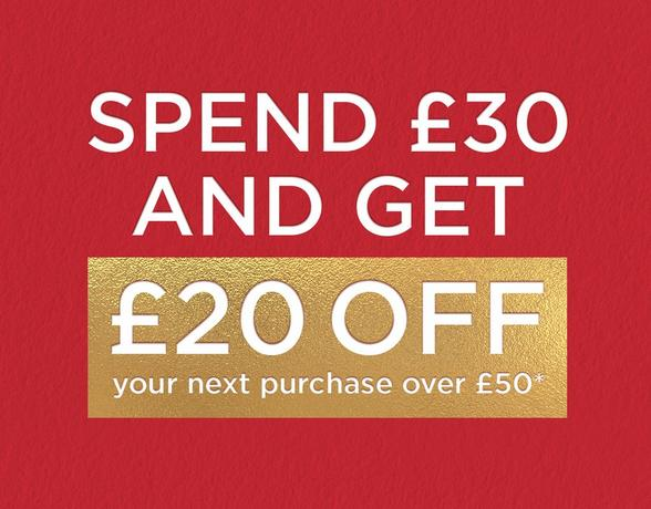 spend £30 and get £20 off your next purchase