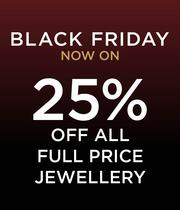 Black friday, up to 25% off jewellery