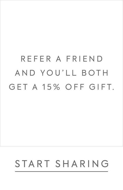 Refer a Friend for 15% Off purchase of $40 or more