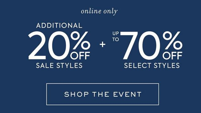 ONLINE ONLY ADDITIONAL 20% OFF SALE STYLES + UP TO 70% OFF SELECT STYLES