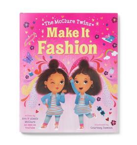 The McClure Twins: Make It Fashion Book