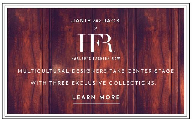 Janie and Jack x Harlem's Fashion Row. Multicultural designers take center stage with three exclusive collections. Learn More.