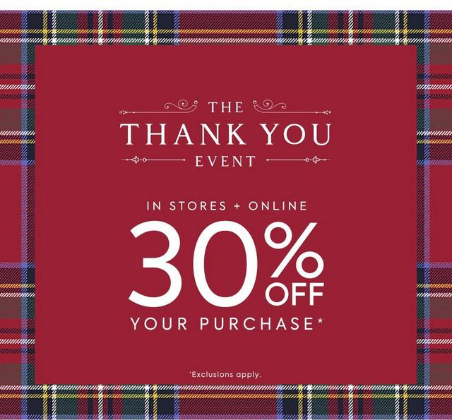 The Thank You Event. In stores and online, 30% off purchase, exclusions apply. Shop sale.