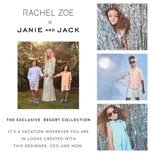 Rachel Zoe and Janie and Jack. The exclusive resort collection. It's a vacation wherever you are in looks created with this designer, CEO and mom.