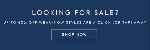 Up to 60% off wear-now looks