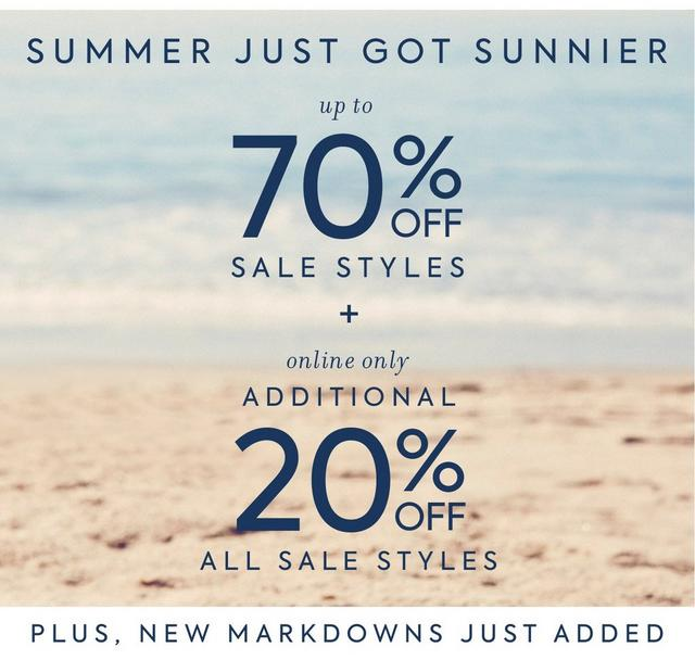 SUMMER JUST GOT SUNNIER UP TO 70% OFF SALE STYLES + ONLINE ONLY ADDITIONAL 20% OFF ALL SALE STYLES
