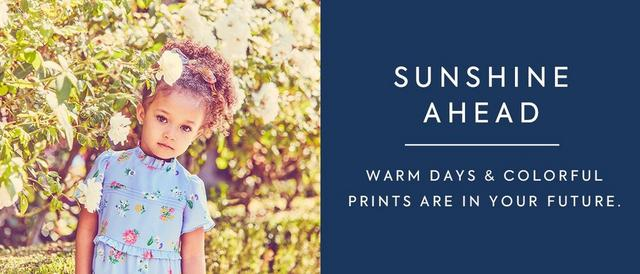 Shop New Arrivals for Baby Girl. Sunshine Ahead: warm days & colorful prints are in your future.