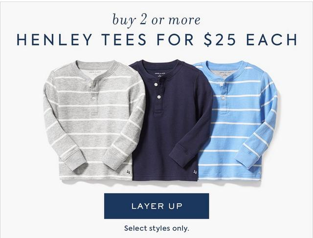 BUY 2 OR MORE HENLEY TEES FOR $25 EACH