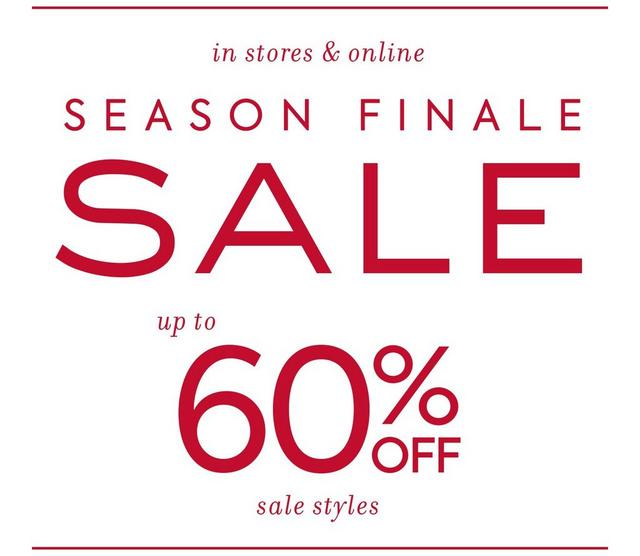 IN STORES & ONLINE SEASON FINALE SALE UP TO 60% OFF SALE STYLES
