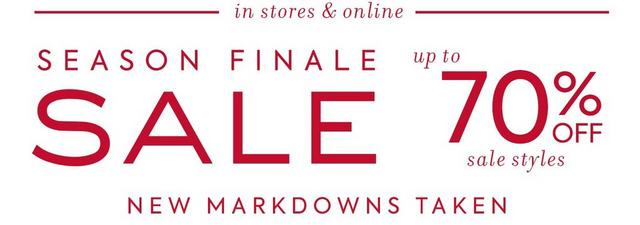 IN STORES & ONLINE SEASON FINALE SALE UP TO 70% OFF SALE STYLES