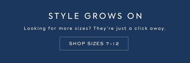 Style Grows On - shop sizes 7 to 12
