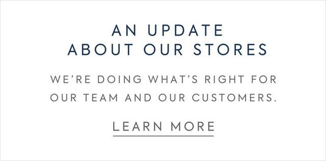 An Update About Our Stores