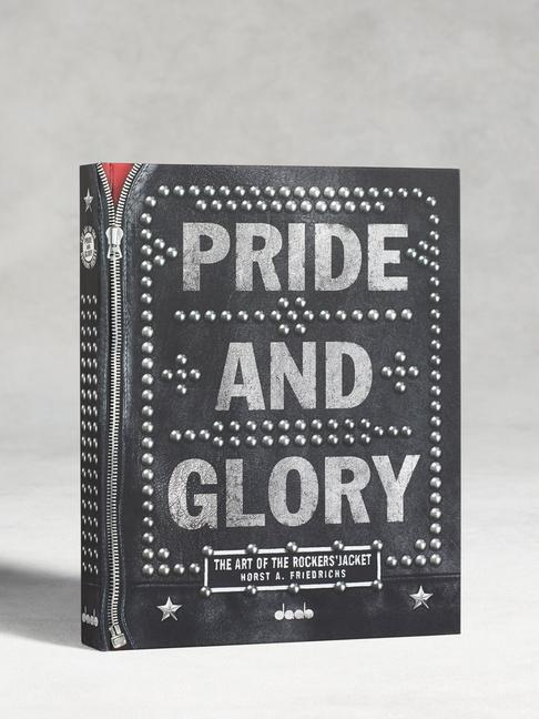 Pride and Glory: The Art of the Rockers' Jacket by Lars Harmsen & Horst Friedrichs