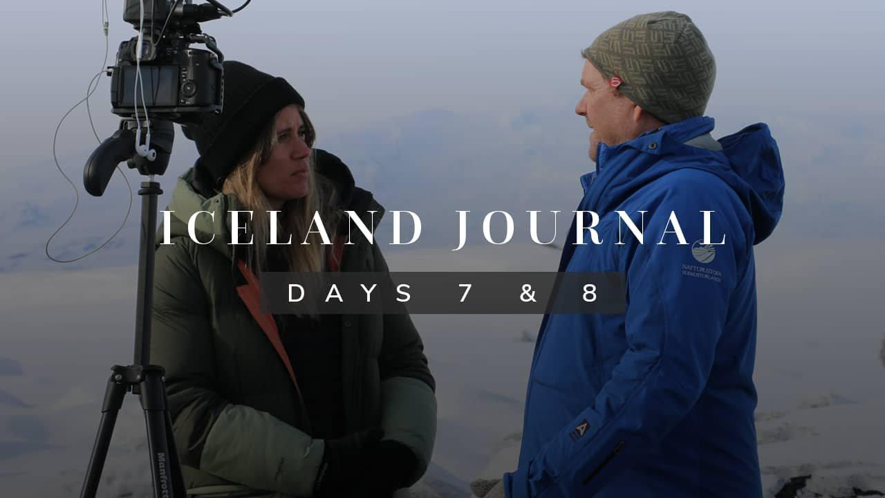 Iceland Journal | Days 7 & 8