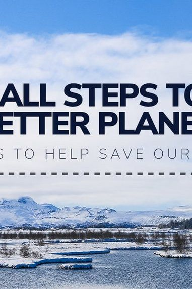 Small Steps to a Better Planet   14 Ways to Help Save Our Planet
