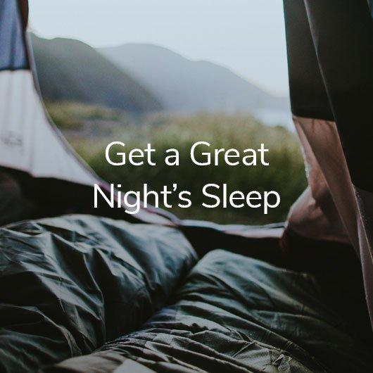 Get a Great Night's Sleep