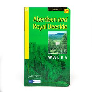 PATHFINDER Pathfinder Aberdeen & Royal Deeside Walks Guide