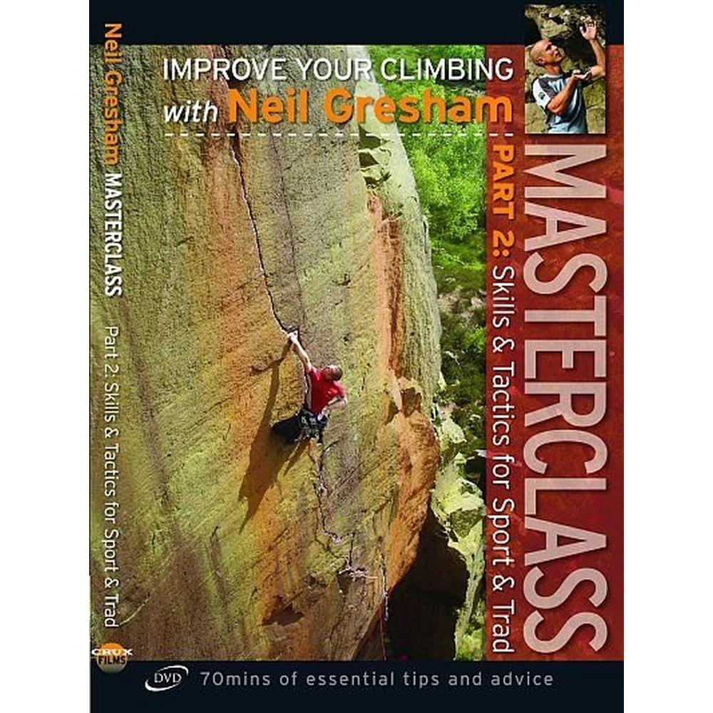 Cordee Masterclass Part 2: Skills and Tactics for Sport and Trad Climbing- Improve Your Climbing with Neil Gresham