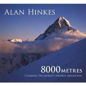 Book: 8000 Metres: Climbing the World's Highest Mountains : Alan Hinkes