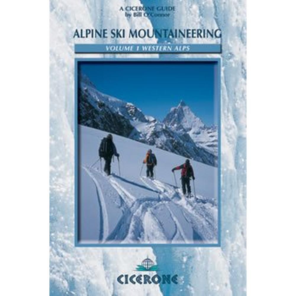 Cicerone Guide Book: Alpine Ski Mountaineering - Volume 1: Western Alps