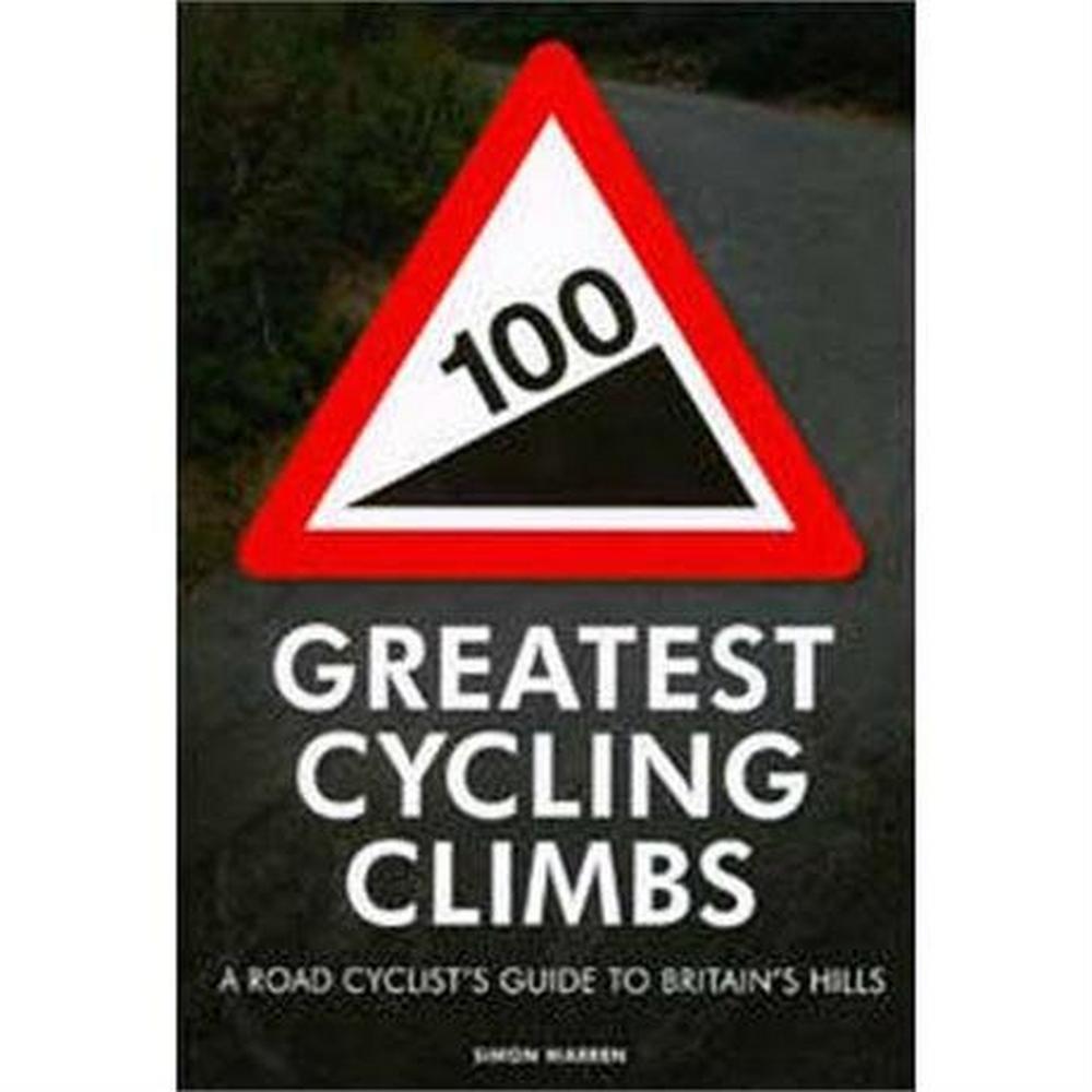 Cordee Book: 100 Greatest Cycling Climbs: Simon Warren