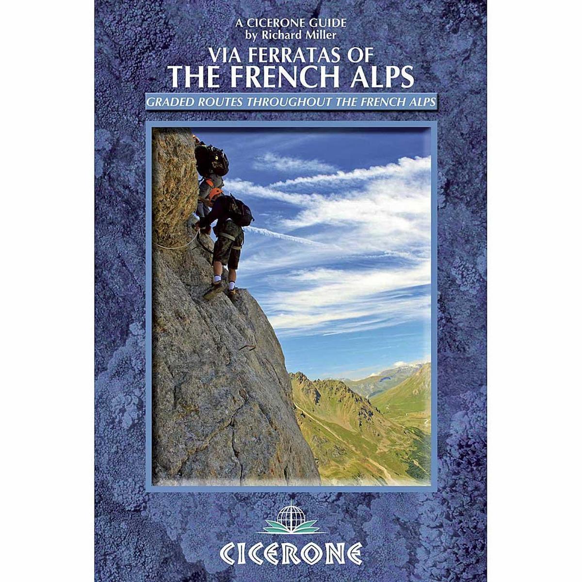 Cicerone Guide Book: Via Ferratas of the French Alps