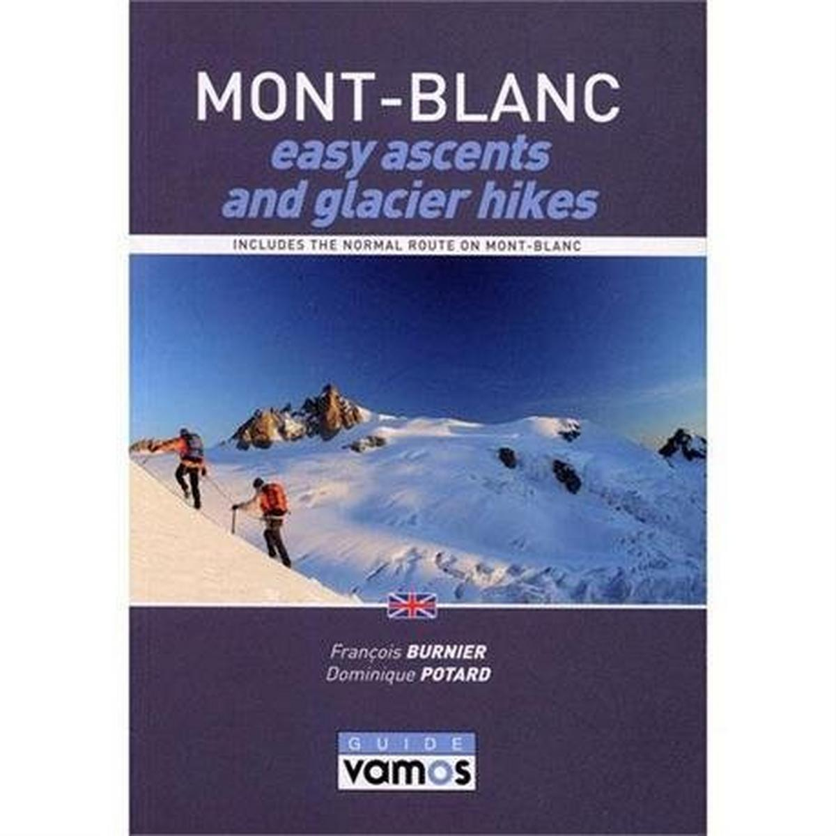 Miscellaneous Climbing Guide Book: Mont Blanc - easy ascents and glacier hikes