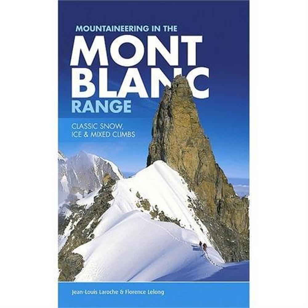 Vertebrate Publishing Climbing Guide Book: Mountaineering in the Mont Blanc range - Classic Snow, Ice