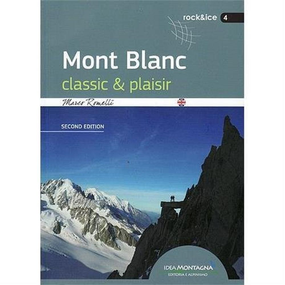 Miscellaneous Mountaineering Guide Book: Mont Blanc : Classic & Plaisir : Romelli