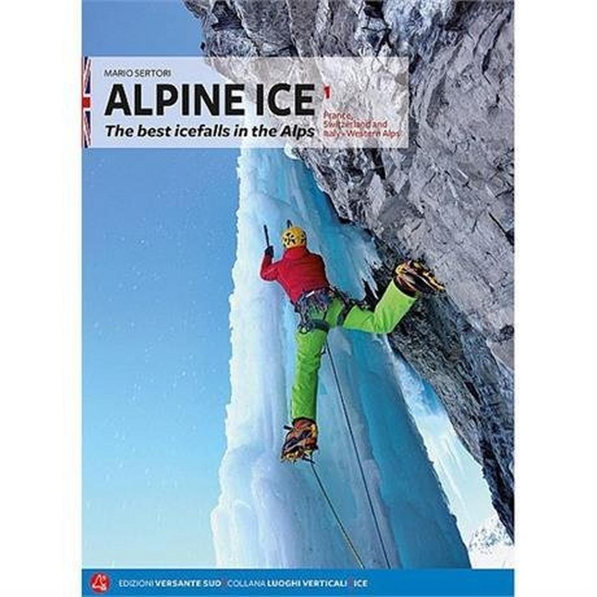 Miscellaneous Climbing Guide Book: Alpine Ice: Volume 1 - Western Alps : Sertori