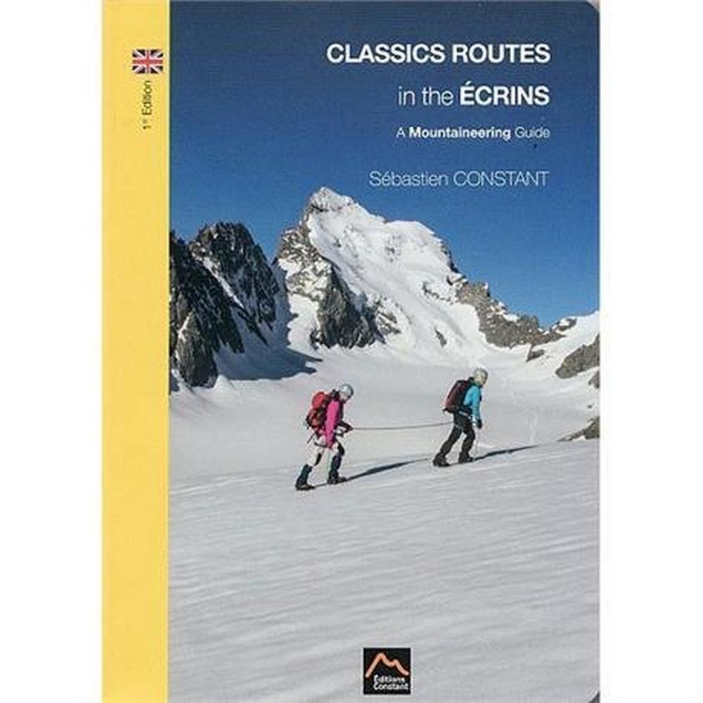 Miscellaneous Climbing Guide Book: Classic Routes in the Ecrins : Constant