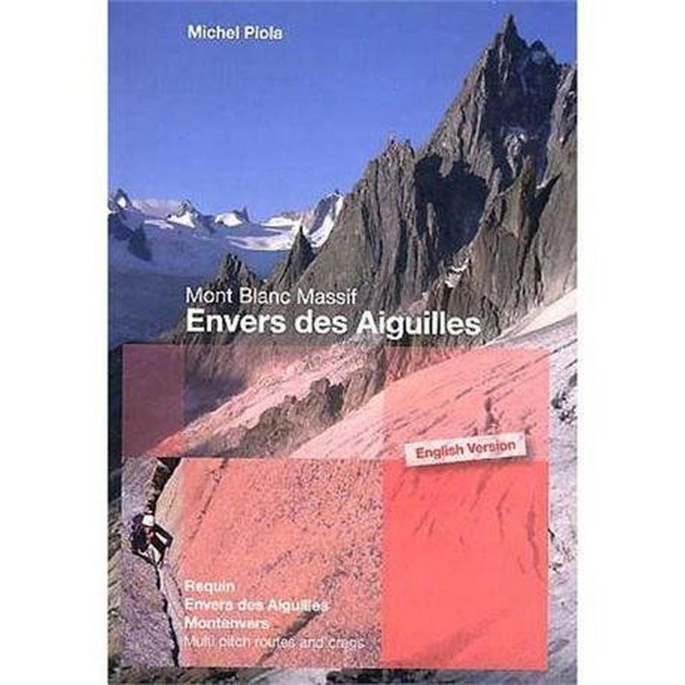 Miscellaneous Climbing Guide Book: Mont Blanc Massif: Envers des Aiguilles