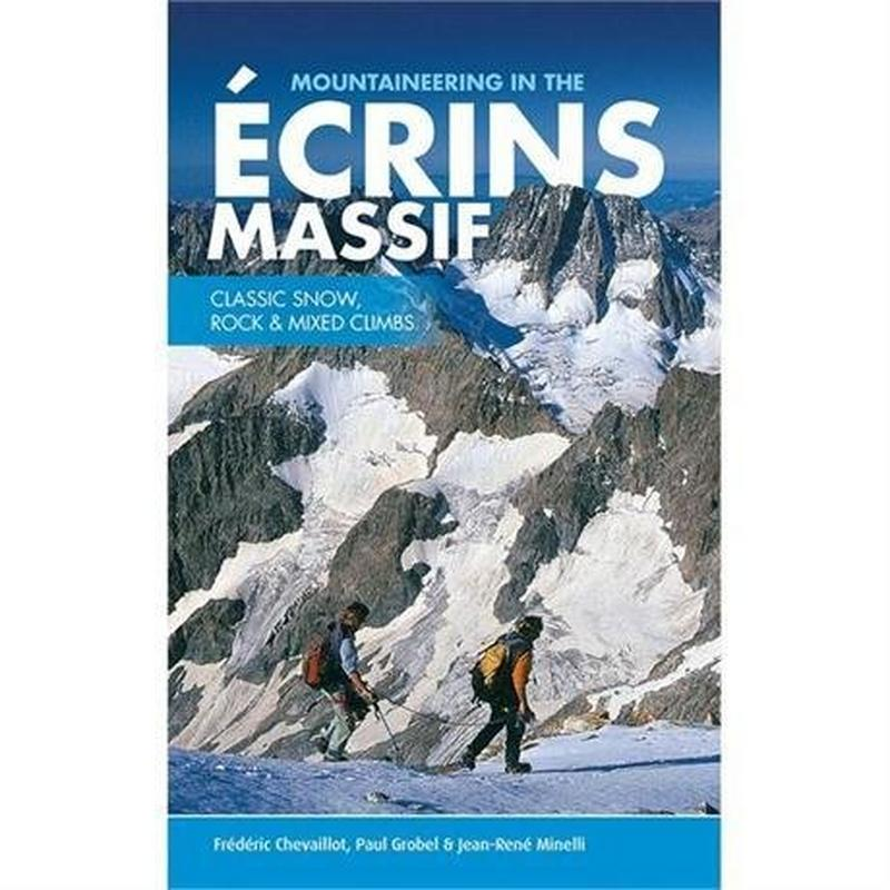 Climbing Guide Book: Mountaineering in the Ecrins Massif