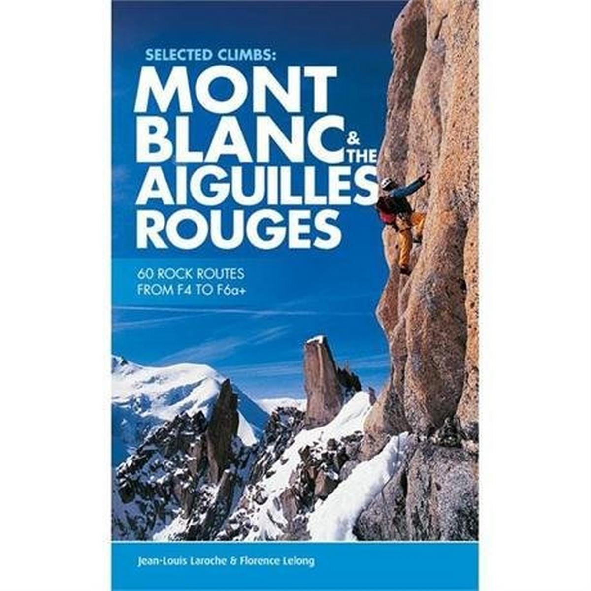 Cordee Climbing Guide Book: Mont Blanc & The Aiguilles Rouges