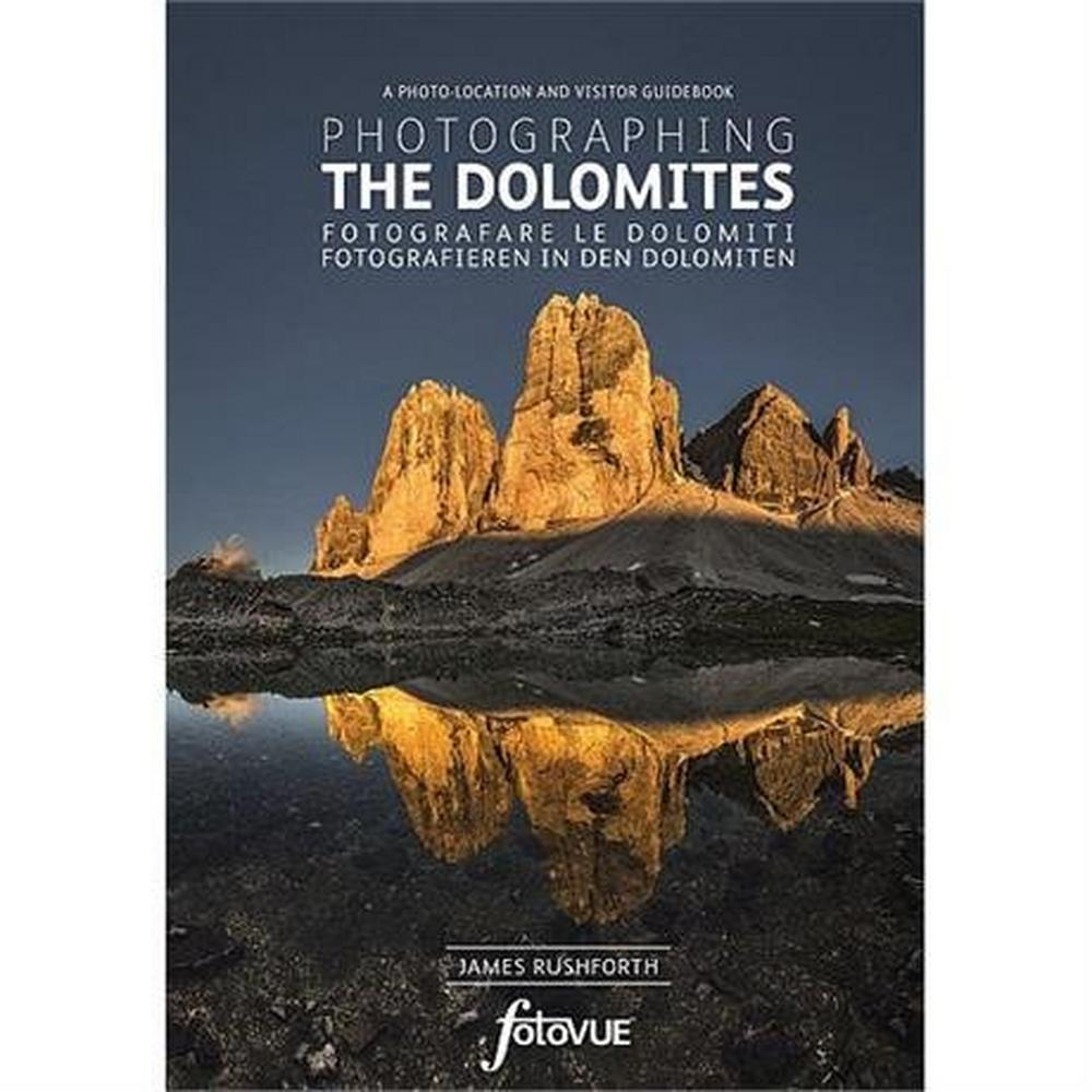 Miscellaneous FotoVUE Book: Photographing the Dolomites : Rushforth